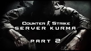 CS 1.6 - JAİLBREAK SERVER KURULUM - PART 2