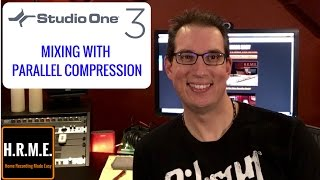 Presonus Studio One 3 - Mixing With Parallel Compression