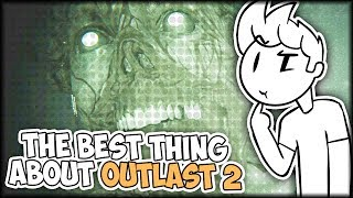 The Best Thing About Outlast 2 - Just My Opinion
