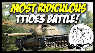 ► T110E3 - Most Ridiculous Battle... How? - World of Tanks T110E3 Gameplay