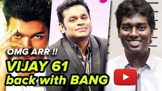 A.R.Rahman chose Vijay – 61 A treat to Tamilnadu | Atlee, A R Rahman