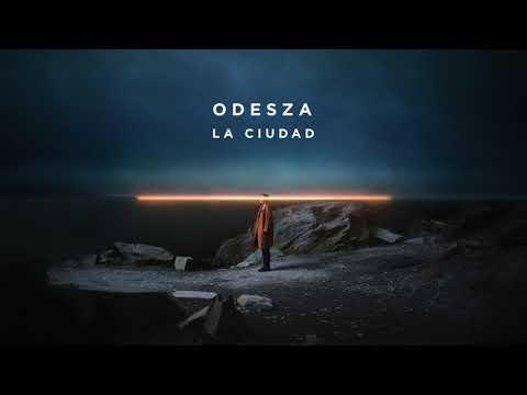 ODESZA - La Ciudad