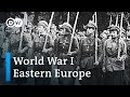 World War 1 Explained (34): The Eastern European perspective   DW English