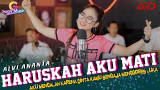 Download lagu Alvi Ananta Ft. Gopy Music - Haruskah Aku Mati | Koplo Version ( )