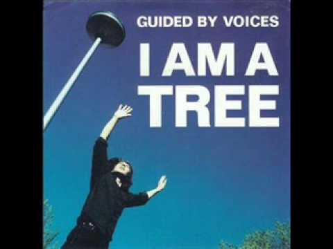 Guided By Voices - I Am A Tree