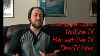 Cutting the Cord: YouTube TV vs. Hulu with Live TV vs. DirecTV Now