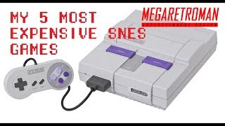 My 5 Most Expensive Super Nintendo Games (Loose)