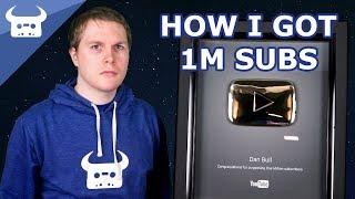 HOW I REACHED A MILLION SUBS (cribers) | Dan Bull