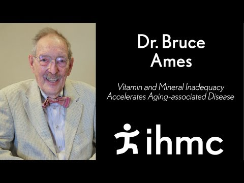 Dr. Bruce Ames: Vitamin and Mineral Inadequacy Accelerates Aging-associated Disease
