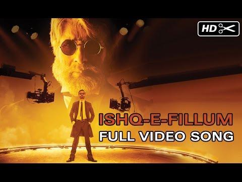 Ishq-E-Fillum (Official Song) | SHAMITABH | Amitabh Bachchan, Dhanush & Akshara Haasan