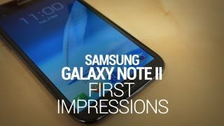 Samsung Galaxy Note II First Impressions