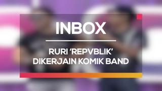 download lagu Ruri 'repvblik' Dikerjain Komik Band Inbox Spesial Repvblik gratis