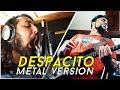 DESPACITO LUIS FONSI Ft DADDY YANKEE METAL VERSION mp3