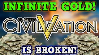CIVILIZATION 5 IS A PERFECTLY BALANCED GAME WITH NO EXPLOITS - Infinite Money Glitch is Overpowered