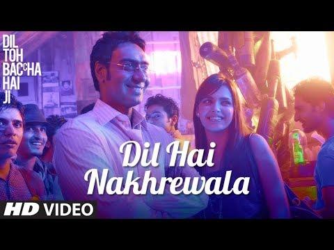 Dil Hai Nakhrewala Full song   Dil Toh Baccha Hai Ji   Ajay...