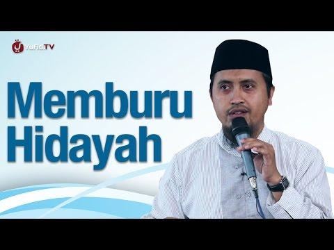 Kajian Islam: Memburu Hidayah - Ustadz Abdullah Zaen MA