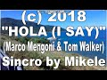 Marco Mengoni feat Tom Walker Hola (I Say) Karaoke