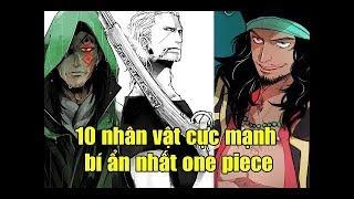 10 nhân vật cực mạnh bí ẩn nhất one piece