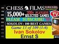 Chess Sokolov 100 Best Games 13 Of 100 Ivan Sokolov Vs Ernst S mp3
