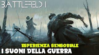 Battlefield 1 - The Sounds Of  War... - Esperienza Sensoriale