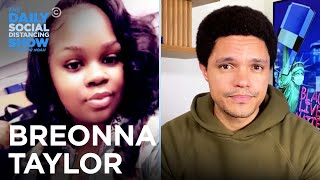 Breonna Taylor: Who She Was, How She Died, Why Justice Is Overdue | The Daily Social Distancing Show