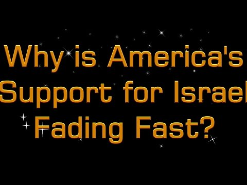 Why is America's Support for Israel Fading Fast Mr Jim Cowie