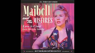 Maibell And The Misfires -  Love Me Like You Do -  El Toro Records