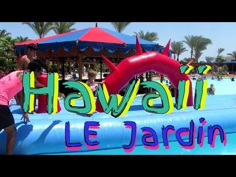 Hawaii Le Jardin Aqua Park 5* Hotel For Kids Hurghada Egypt Гавайи ле жардин аквапарк Египет Хургада