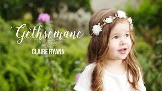 Gethsemane - Claire Ryann at 3 Years Old