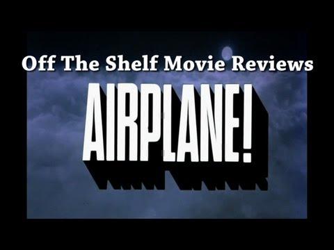 Airplane! Review - Off The Shelf Reviews