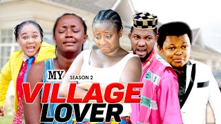 MY VILLAGE LOVER 2 - LATEST NIGERIAN NOLLYWOOD MOVIES