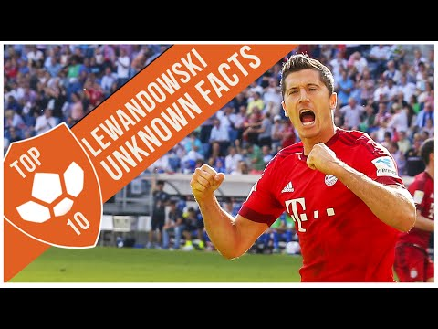 Robert Lewandowski: Top 10 Unknown Facts
