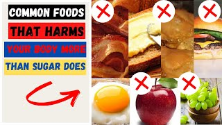 These common foods harms your body more than sugar does | Harmful foods | Foods you should not eat