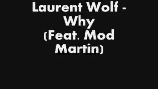 Watch Laurent Wolf Why video