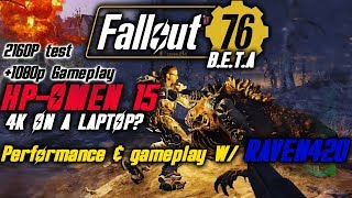 Fallout 76 HP-Omen Gameplay and performance w/ Raven420 | 2160p & 1080p Ultra tested