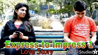 Express to Impress- A short & Silent LOVE STORY-Directed by AJAY TYAGI | startTy studios |