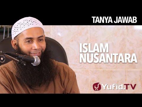 Tanya Jawab: Islam Nusantara - Ustadz Dr. Syafiq Riza Basalamah, MA.