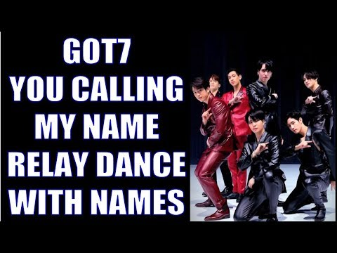 Download GOT7 You Calling My Name Relay Dance WITH NAMES Mp4 baru