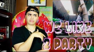 BIGBANG - WE LIKE 2 PARTY MV Reaction