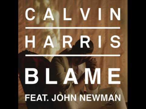 Calvin Harris  Blame ft John Newman 10 Hours Edit