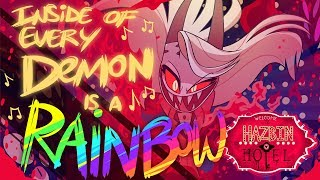 "HAZBIN HOTEL - ""INSIDE OF EVERY DEMON IS A RAINBOW"" (ORIGINAL SONG) NOT FOR KIDS"