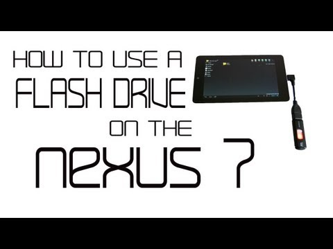 How to use a flash drive on the Nexus 7