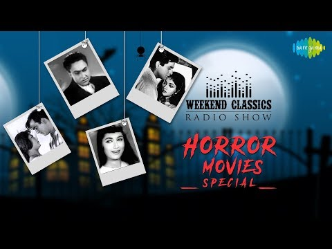 Weekend Classic Radio Show | Horror Movie's special | Aayega Aanewala | Mera Saaya Saath Hoga
