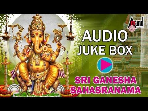 JukeBox |Sri Ganesha Sahasranama| Ganesh Chaturthi Special |...