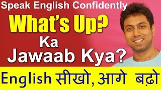 How to answer What's up? Learn Meaning, Reply, Answer | Hindi to English
