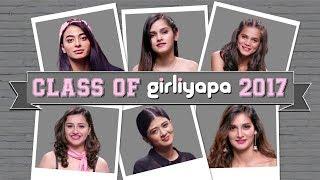 Class Of Girliyapa 2017 ft. Bani J, Mukti Mohan, Nidhi Bisht, SheTroubleMaker.
