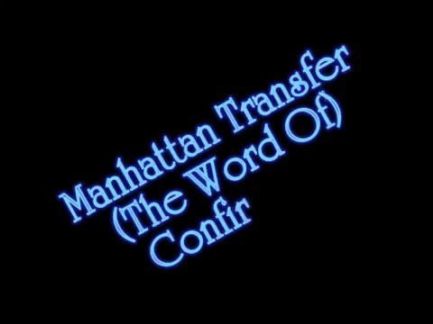 Manhattan Transfer - (The Word Of) Confirmation