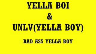 Watch Unlv Bad Ass Yella Boy video