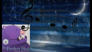 ASMR Soft Spoken Children's Story Time The Perfect Hug with Music