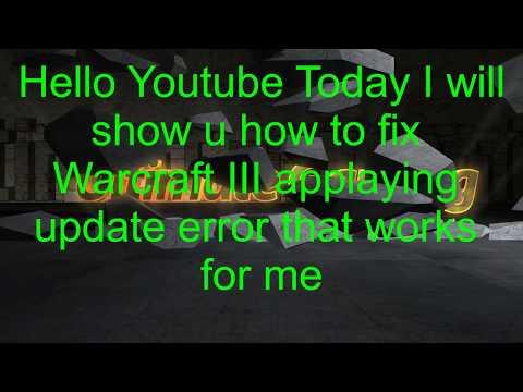 How To Fix Warcraft III Patch 1.28 applying update Error